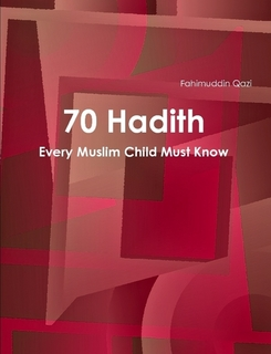 70 Hadith Every Muslim Child Must Know